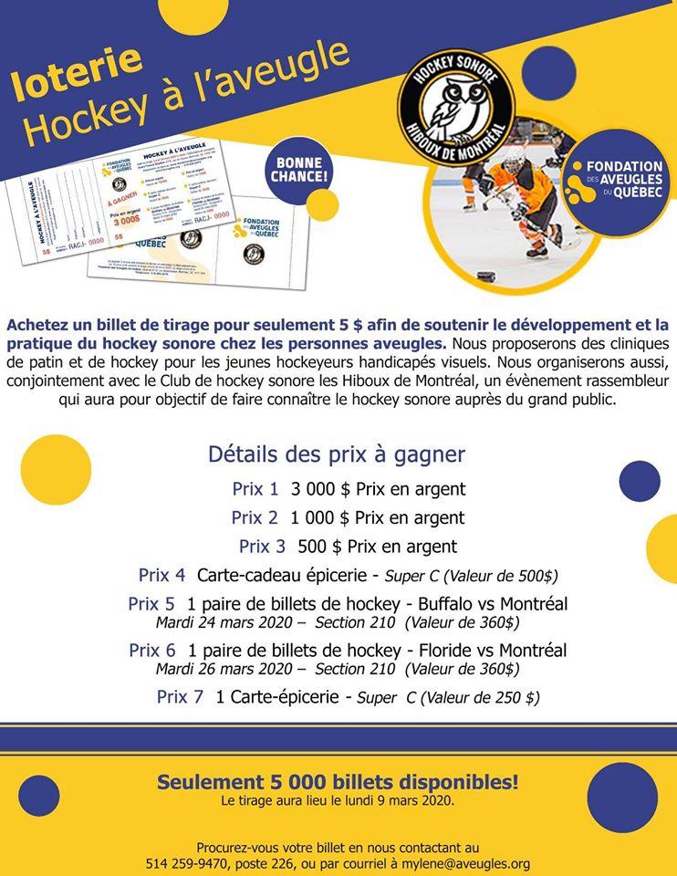 Dans le coin supérieur gauche le texte « loterie Hockey à l'aveugle » est présent. Une image du billet ainsi que le texte « bonne chance » est inscrit. Du côté droit, les logos de l'équipe de hockey sonore les Hiboux de Montréal ainsi que celui de la FAQ entourent une image d'un joueur de hockey. Un paragraphe descriptif du concours ainsi que le détail des prix à gagner sont inscrits au centre de la page. Le bas de la page contient le texte suivant : « Seulement 5 000 billets disponibles ! Le tirage aura lieu le lundi 9 mars 2020. Procurez-vous votre billet en nous contactant au 514-259-9470, poste 226, ou par courriel à mylene@aveugles.org ».
